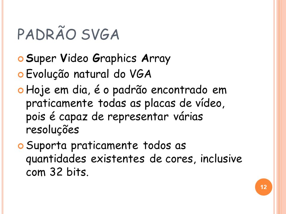 PADRÃO SVGA Super Video Graphics Array Evolução natural do VGA