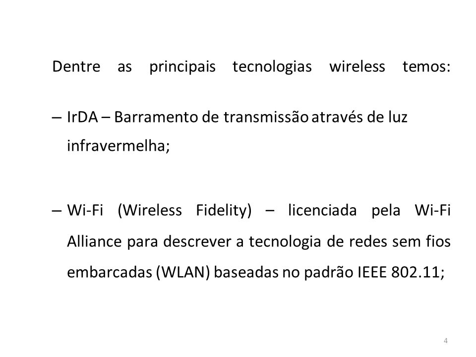 Dentre as principais tecnologias wireless temos: