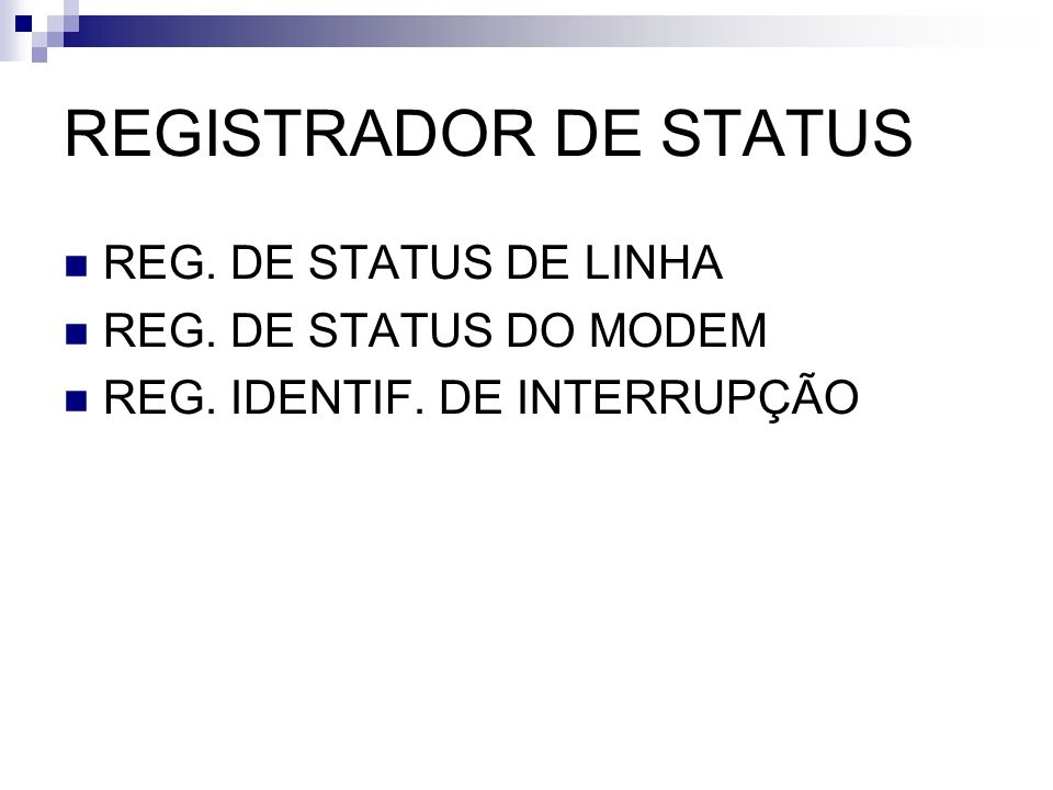 REGISTRADOR DE STATUS REG. DE STATUS DE LINHA REG. DE STATUS DO MODEM