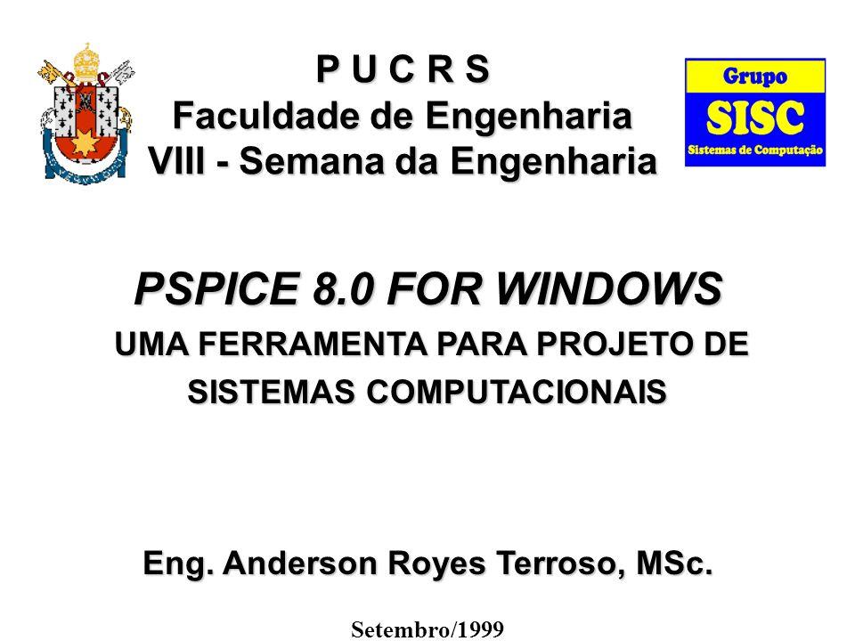 P U C R S Faculdade de Engenharia VIII - Semana da Engenharia