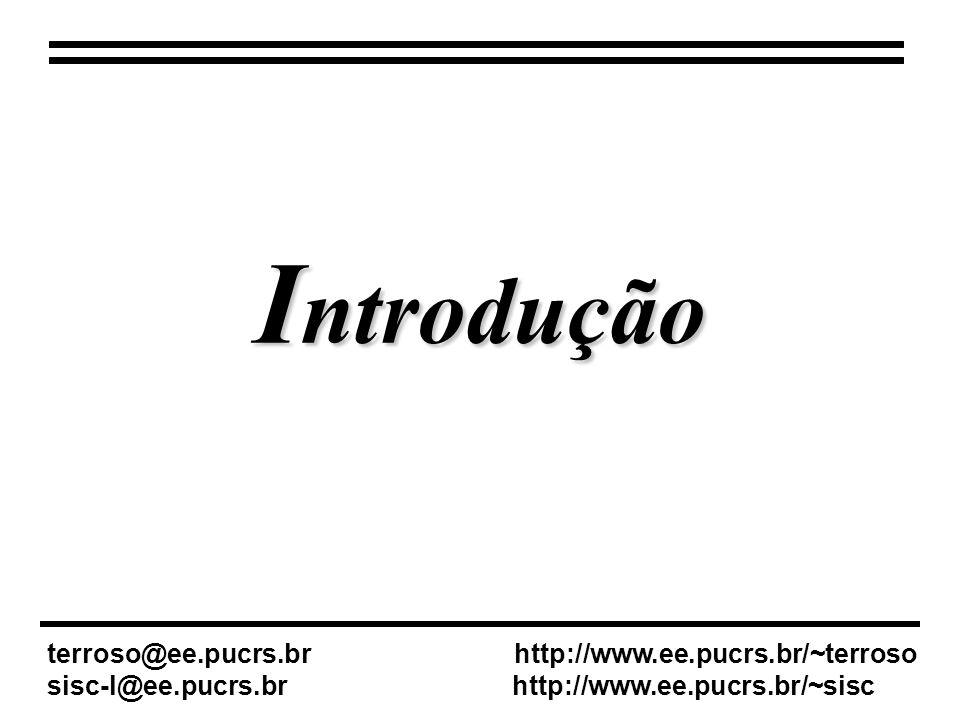 Introdução terroso@ee.pucrs.br http://www.ee.pucrs.br/~terroso