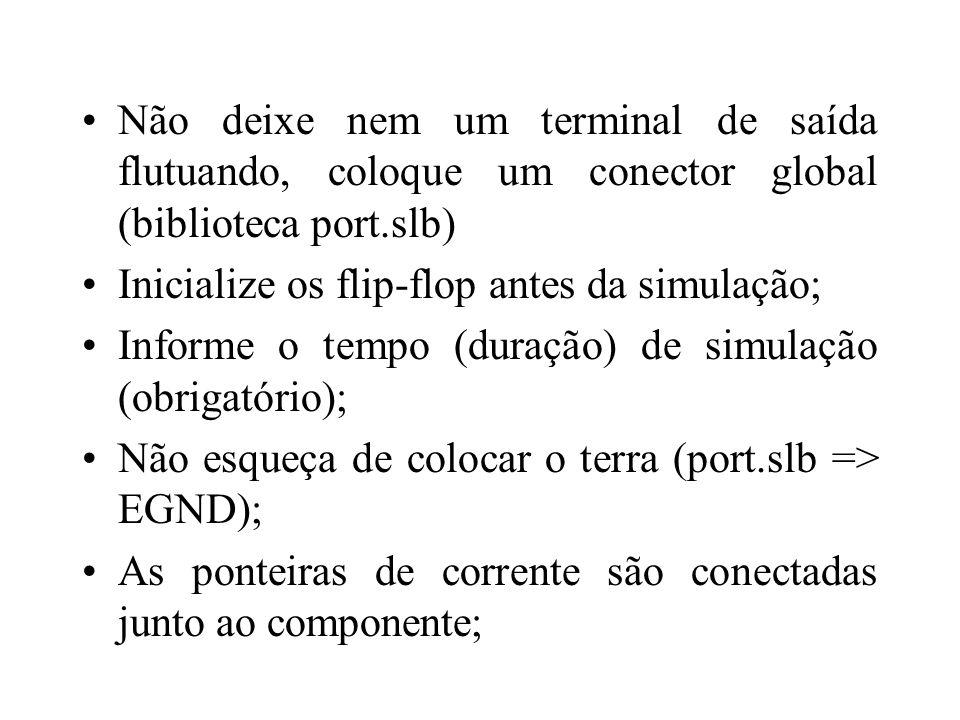 Não deixe nem um terminal de saída flutuando, coloque um conector global (biblioteca port.slb)