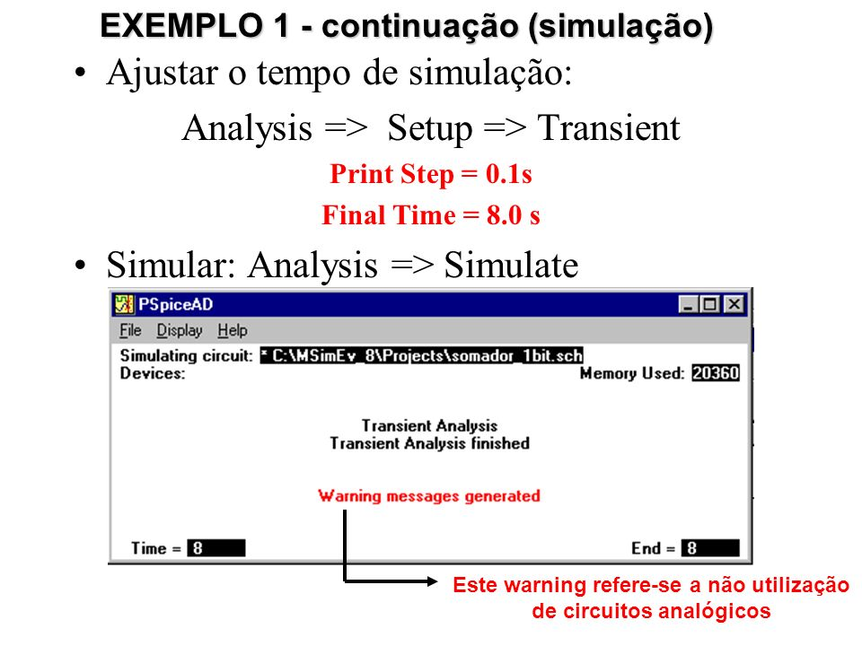 Ajustar o tempo de simulação: Analysis => Setup => Transient