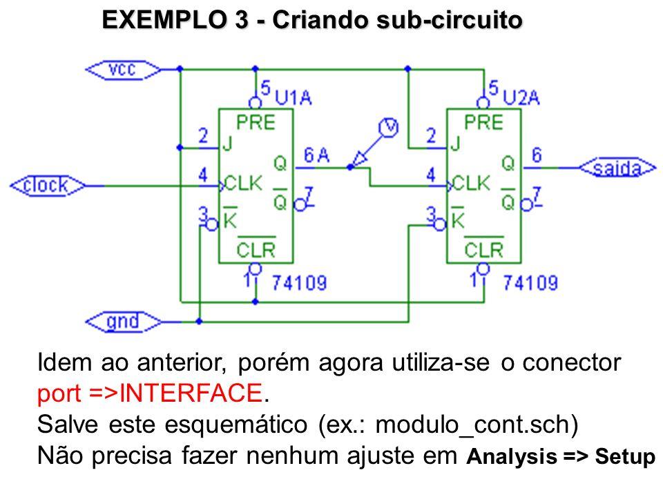 EXEMPLO 3 - Criando sub-circuito
