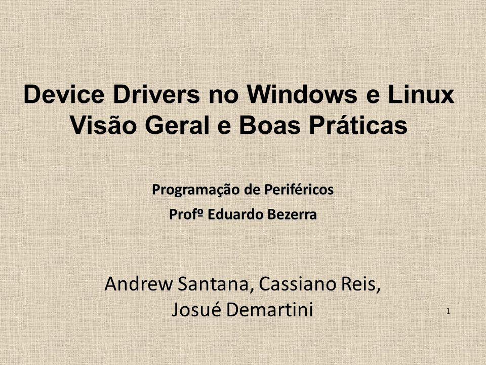 Device Drivers no Windows e Linux Visão Geral e Boas Práticas