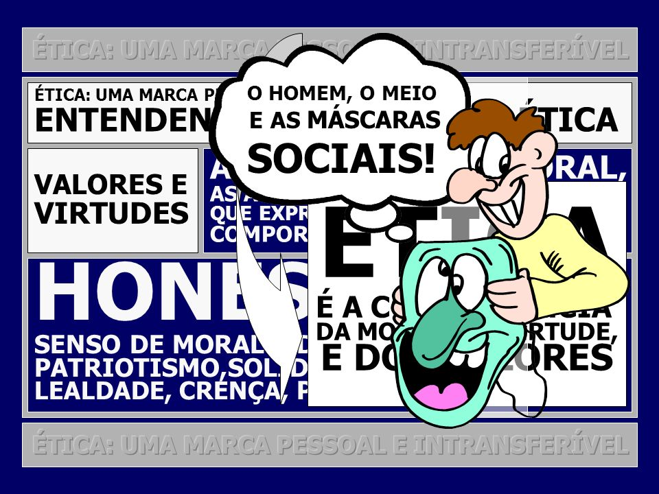 ÉTICA HONESTIDADE SOCIAIS! E DOS VALORES ENTENDENDO O SENTIDO DA ÉTICA