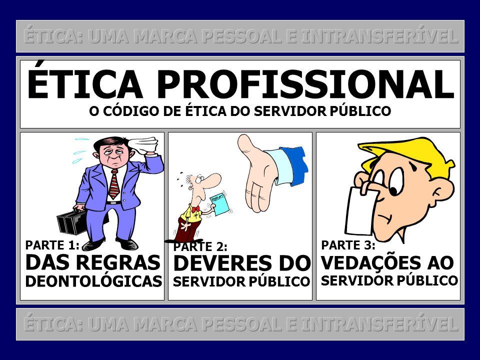 ÉTICA PROFISSIONAL DAS REGRAS DEVERES DO VEDAÇÕES AO