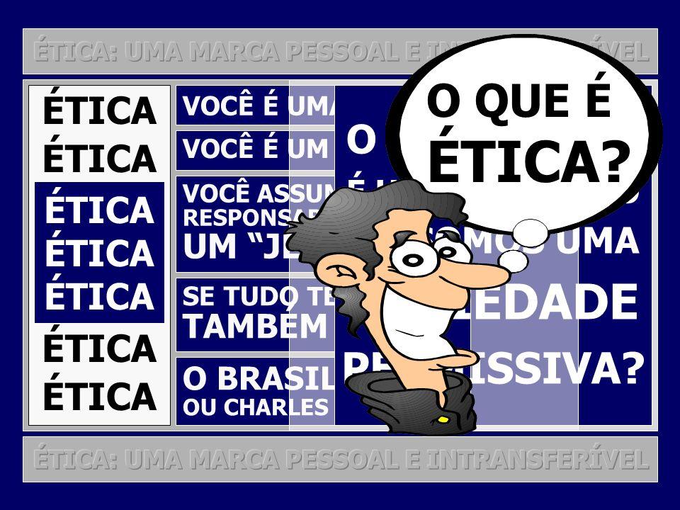 ÉTICA SOCIEDADE O QUE É PERMISSIVA O BRASILEIRO ÉTICA OU SOMOS UMA
