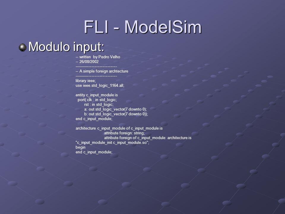 FLI - ModelSim Modulo input: -- written by Pedro Velho -- 26/08/2002