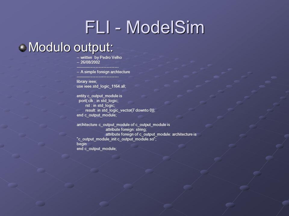 FLI - ModelSim Modulo output: -- written by Pedro Velho -- 26/08/2002