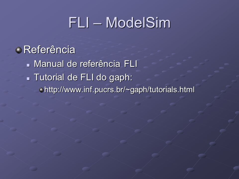 FLI – ModelSim Referência Manual de referência FLI
