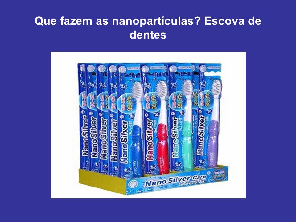 Que fazem as nanopartículas Escova de dentes