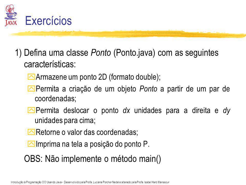 Exercícios OBS: Não implemente o método main()