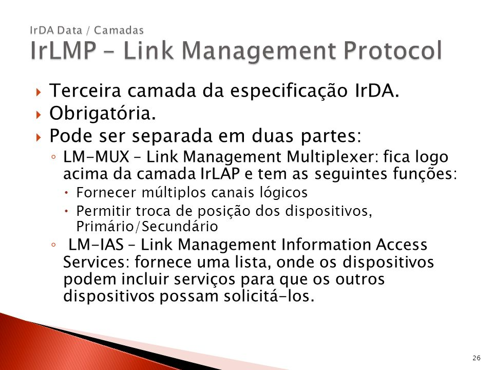 IrDA Data / Camadas IrLMP – Link Management Protocol