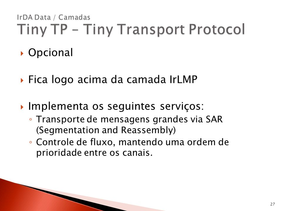IrDA Data / Camadas Tiny TP – Tiny Transport Protocol