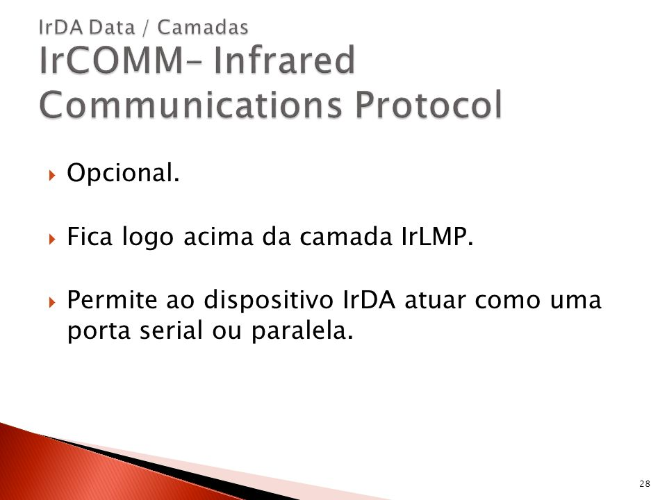IrDA Data / Camadas IrCOMM– Infrared Communications Protocol