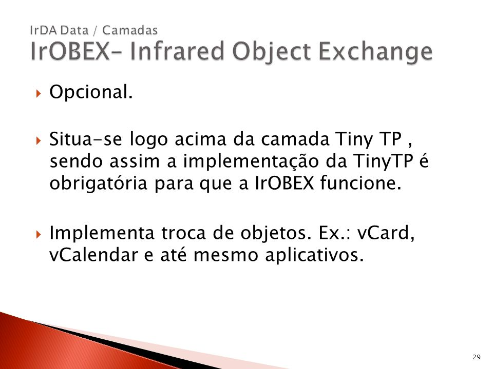 IrDA Data / Camadas IrOBEX– Infrared Object Exchange