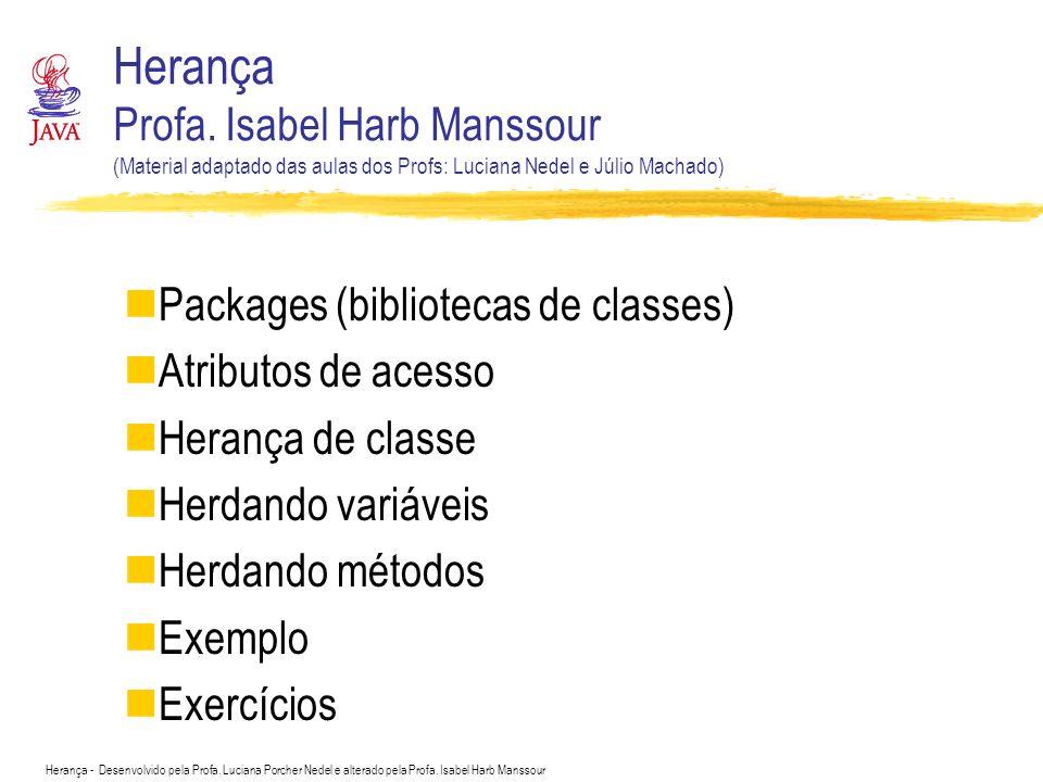 Herança Profa. Isabel Harb Manssour (Material adaptado das aulas dos Profs: Luciana Nedel e Júlio Machado)