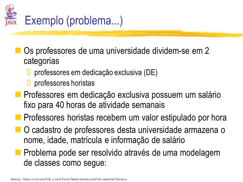 Exemplo (problema...) Os professores de uma universidade dividem-se em 2 categorias. professores em dedicação exclusiva (DE)