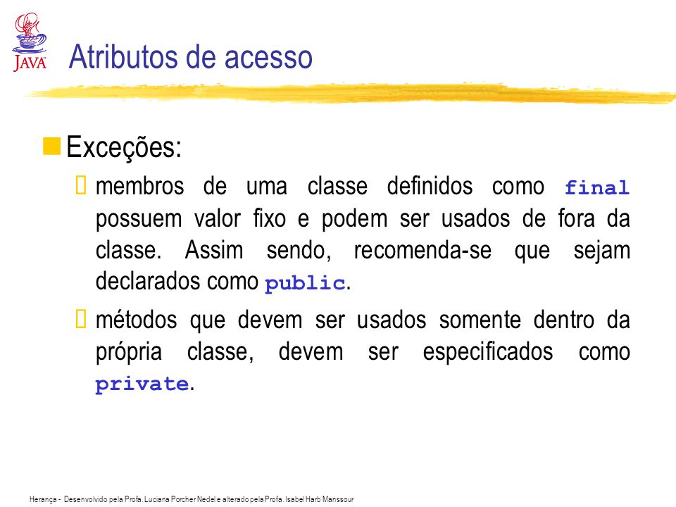 Atributos de acesso Exceções: