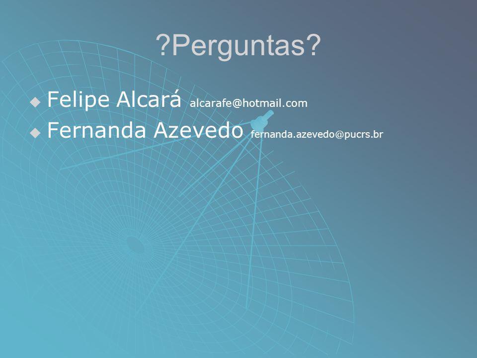 Perguntas Felipe Alcará alcarafe@hotmail.com