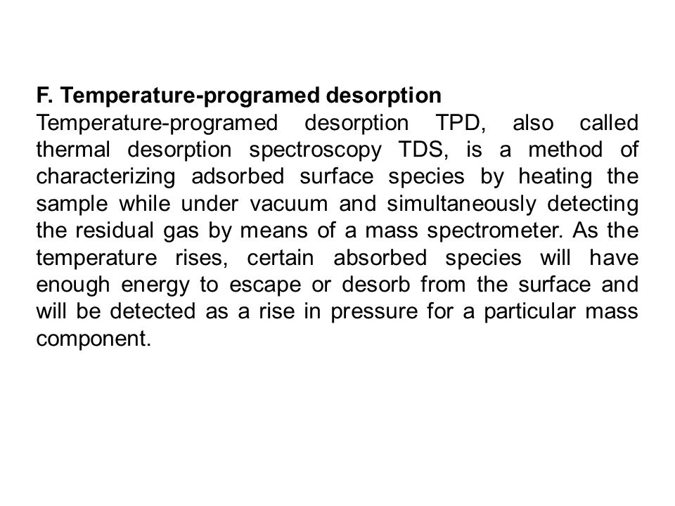 F. Temperature-programed desorption