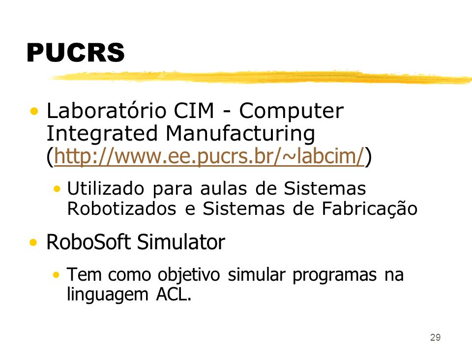 PUCRS Laboratório CIM - Computer Integrated Manufacturing (http://www.ee.pucrs.br/~labcim/)
