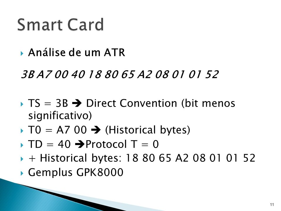 Smart Card Análise de um ATR 3B A7 00 40 18 80 65 A2 08 01 01 52