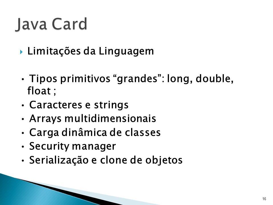 Java Card Limitações da Linguagem