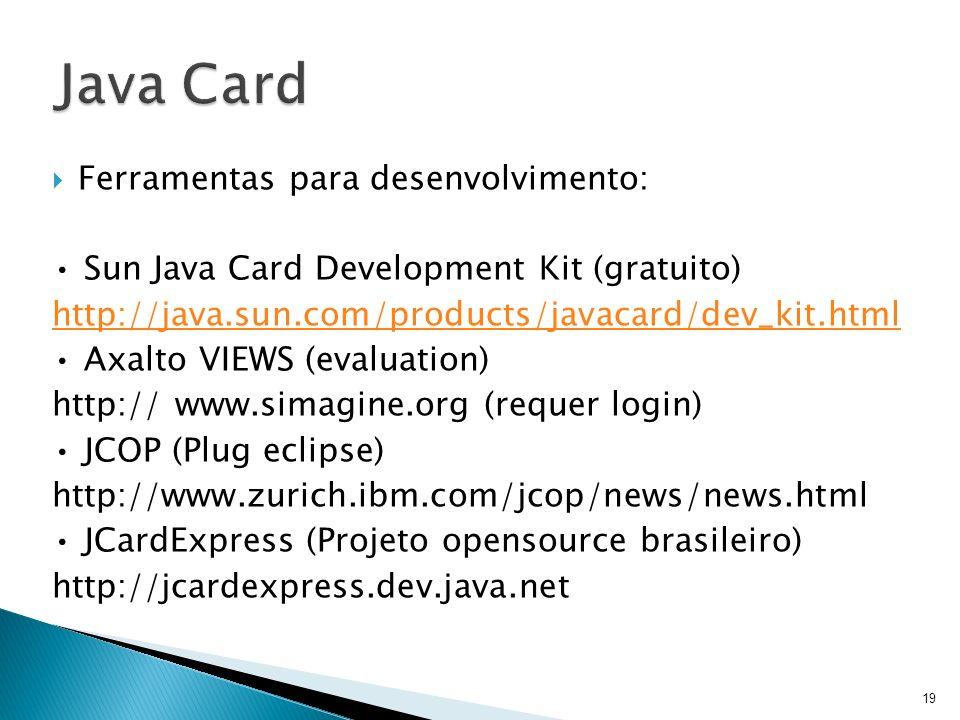 Java Card Ferramentas para desenvolvimento: