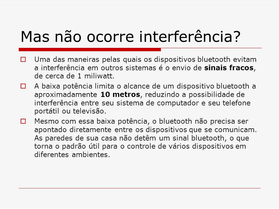 Mas não ocorre interferência