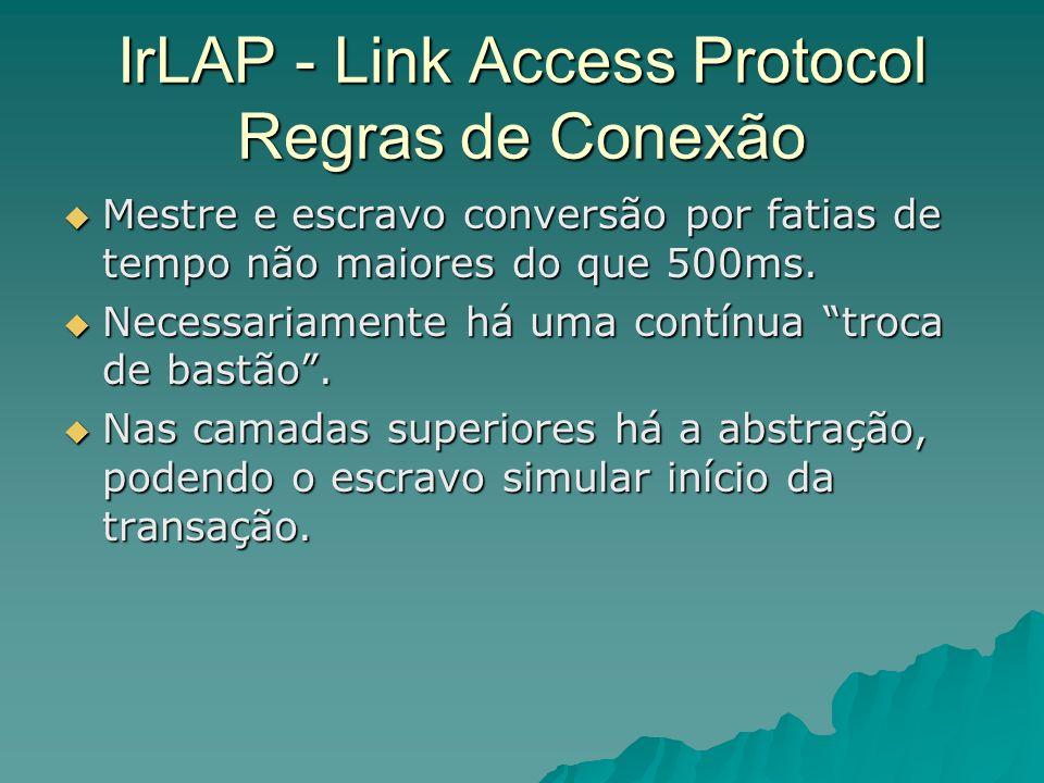 IrLAP - Link Access Protocol Regras de Conexão