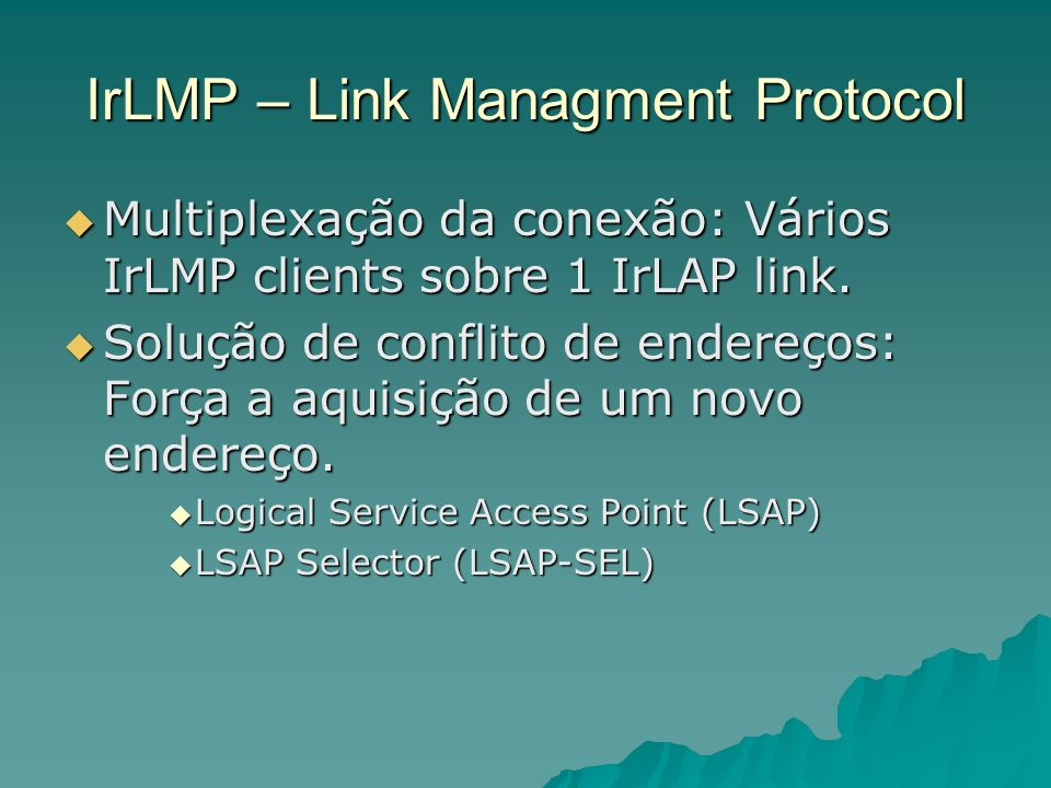 IrLMP – Link Managment Protocol