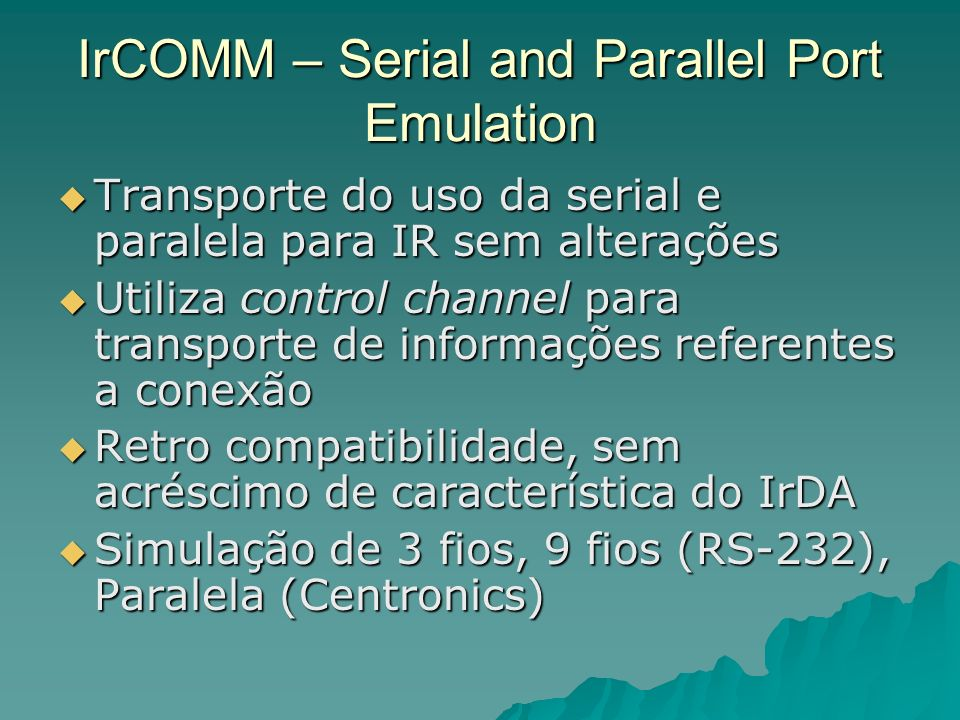 IrCOMM – Serial and Parallel Port Emulation