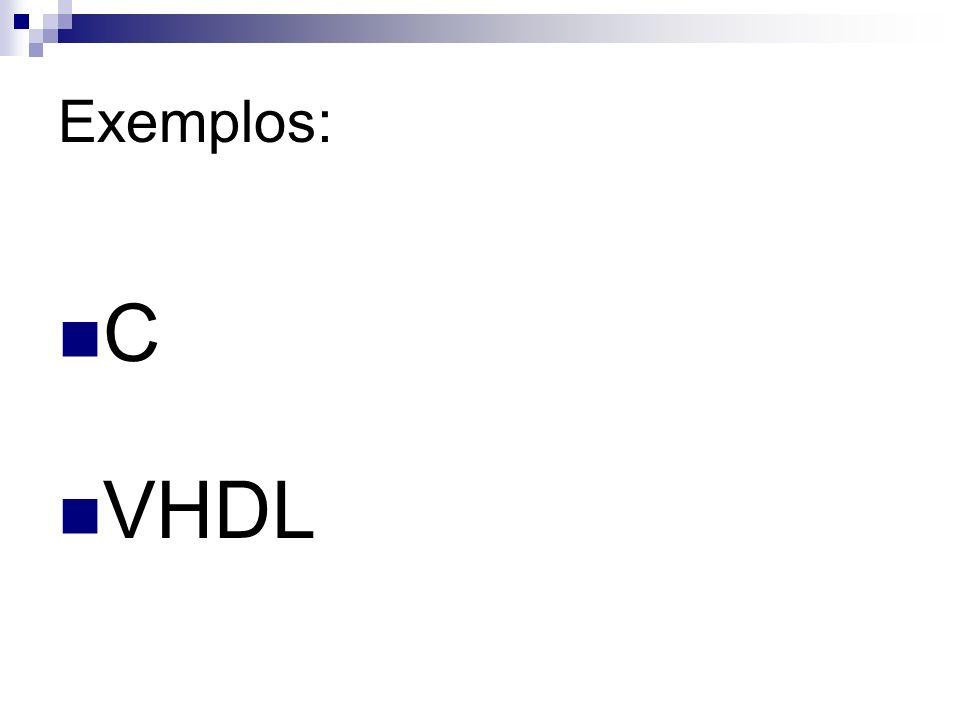 Exemplos: C VHDL
