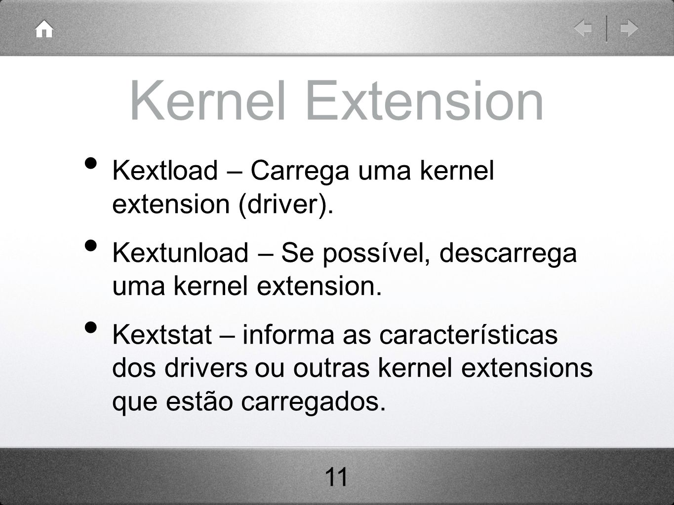 Kernel Extension Kextload – Carrega uma kernel extension (driver).