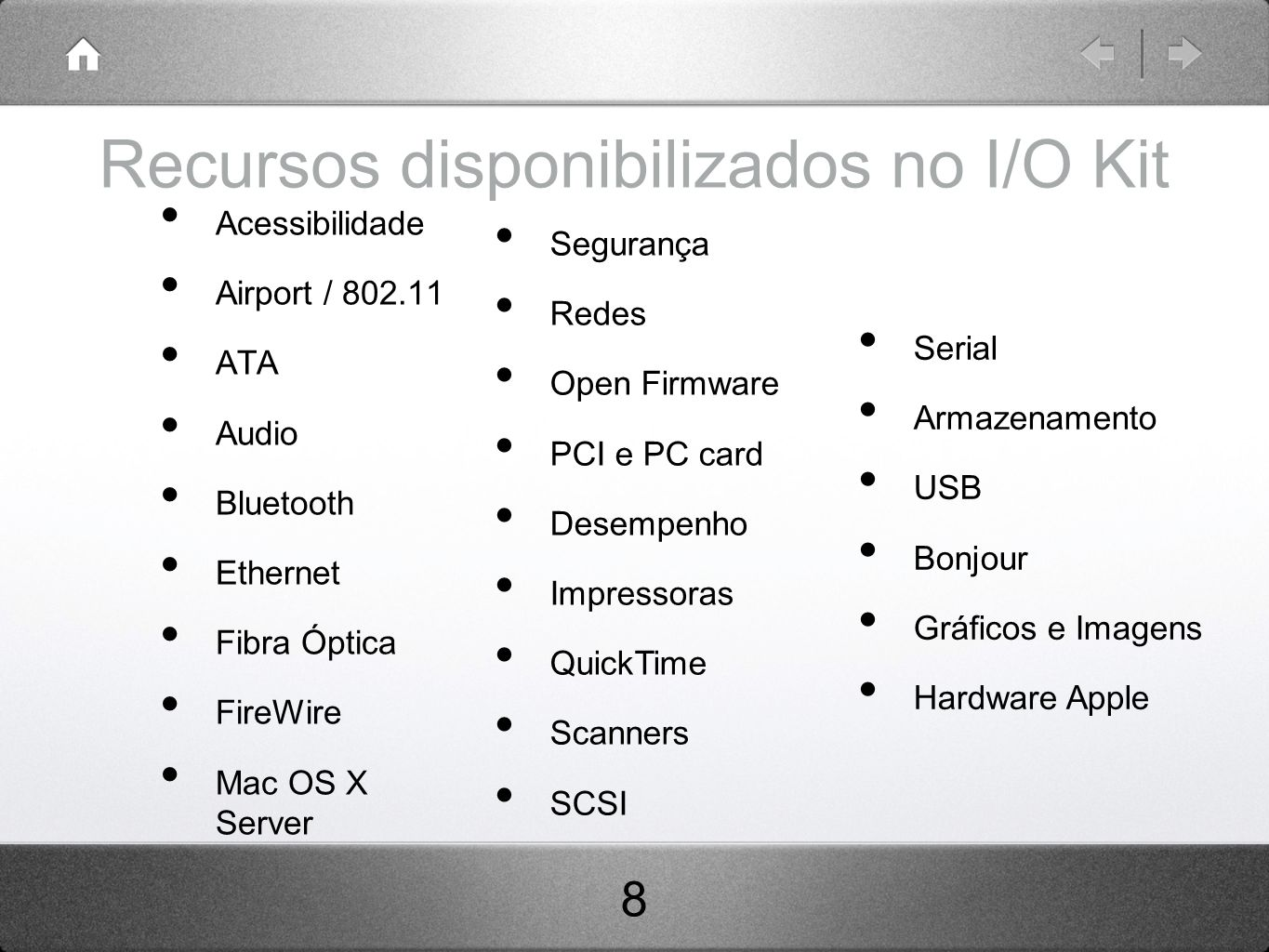 Recursos disponibilizados no I/O Kit