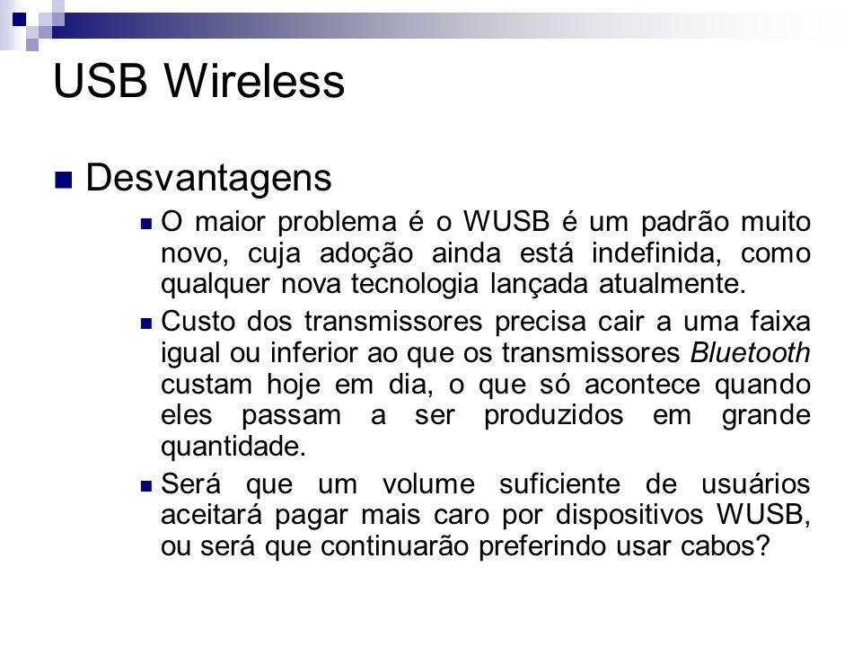 USB Wireless Desvantagens