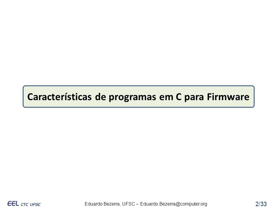 Características de programas em C para Firmware