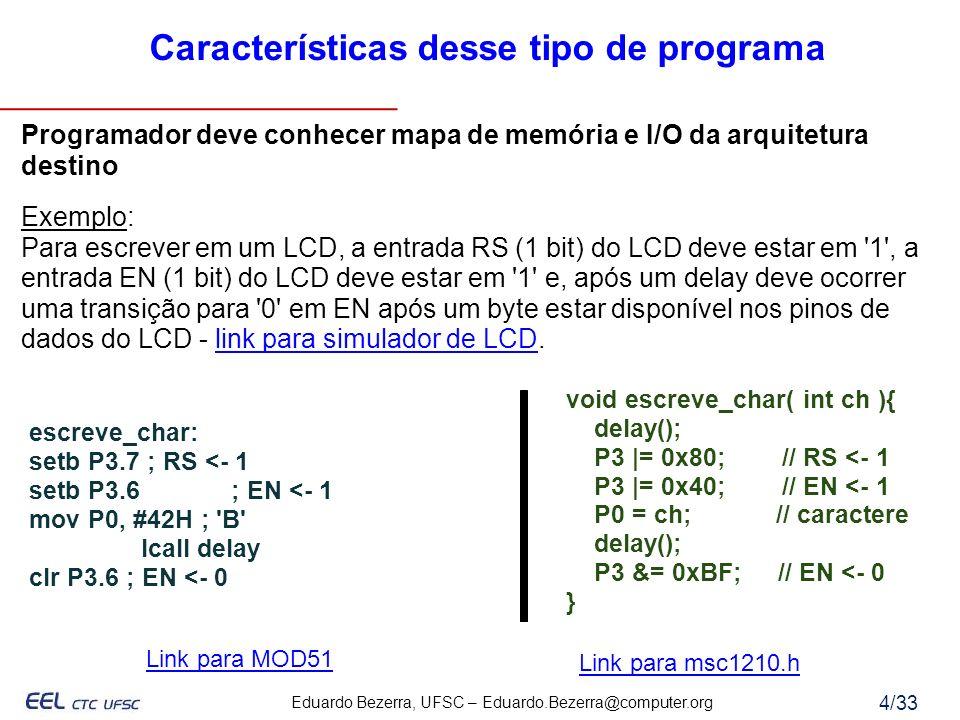 Características desse tipo de programa