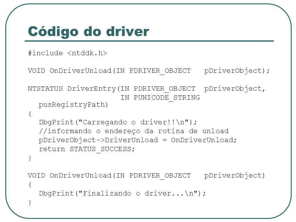 Código do driver #include <ntddk.h>