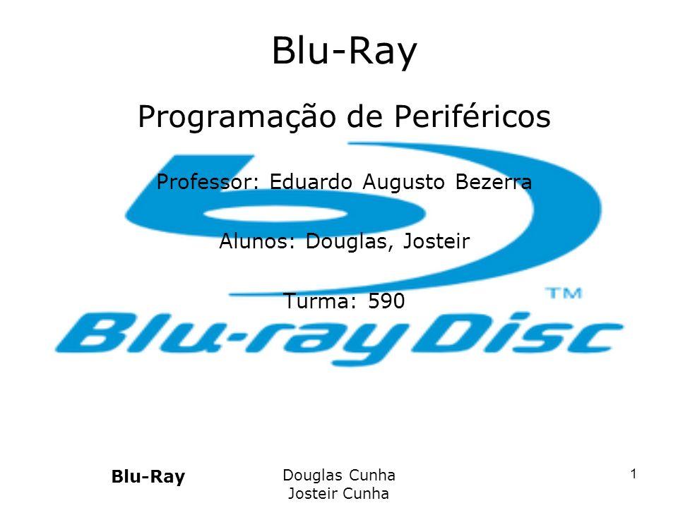 Blu-Ray Programação de Periféricos Professor: Eduardo Augusto Bezerra