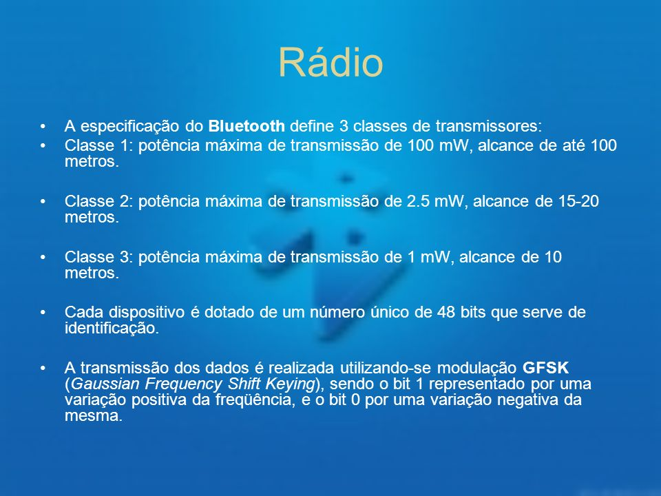 Rádio A especificação do Bluetooth define 3 classes de transmissores: