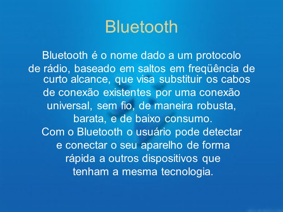 Bluetooth Bluetooth é o nome dado a um protocolo