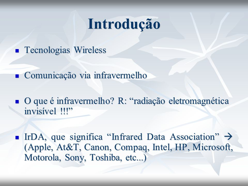 Introdução Tecnologias Wireless Comunicação via infravermelho