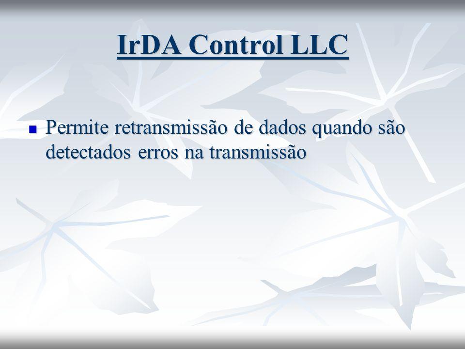 IrDA Control LLC Permite retransmissão de dados quando são detectados erros na transmissão
