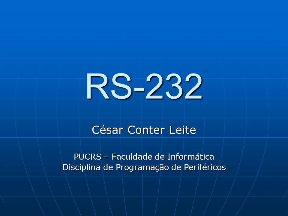RS-232 César Conter Leite PUCRS – Faculdade de Informática