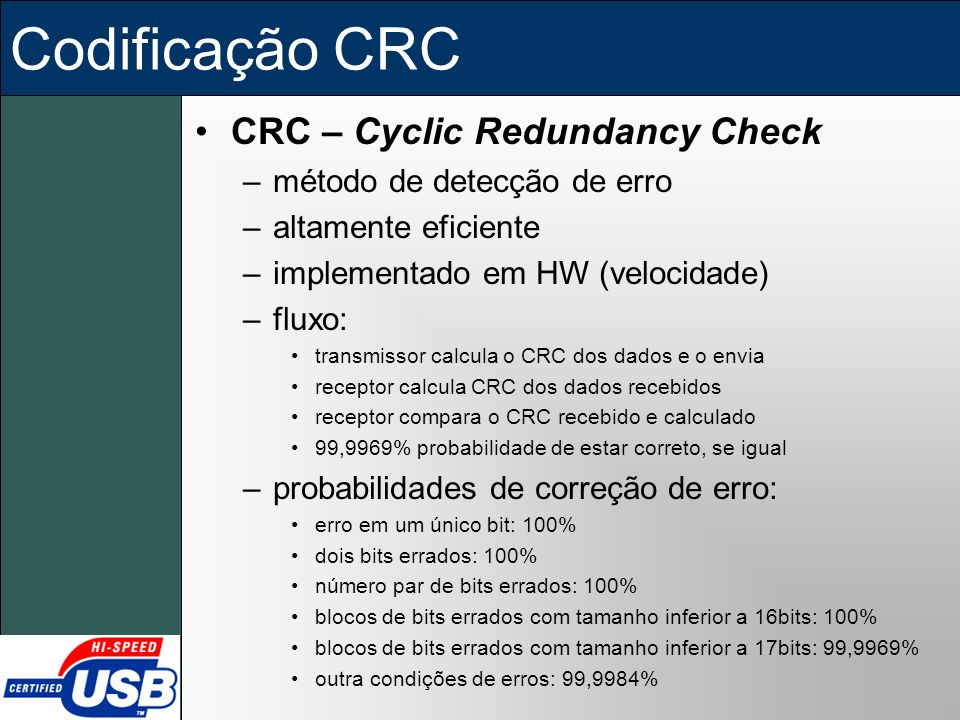 Codificação CRC CRC – Cyclic Redundancy Check