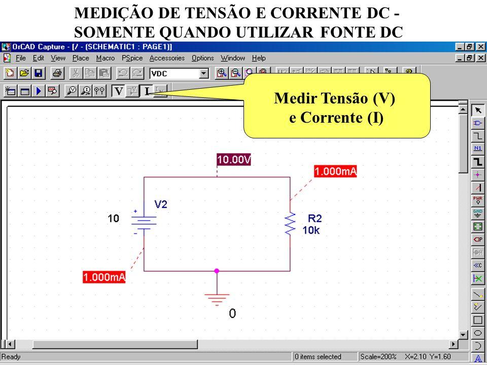 MEDIÇÃO DE TENSÃO E CORRENTE DC - SOMENTE QUANDO UTILIZAR FONTE DC