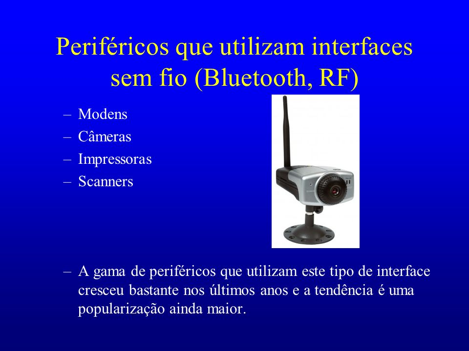 Periféricos que utilizam interfaces sem fio (Bluetooth, RF)